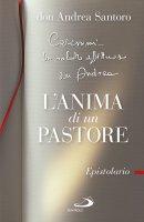 L'anima di un pastore - Andrea Santoro