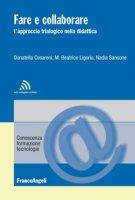 Fare e collaborare. L'approccio trialogico nella didattica - Cesareni Donatella, Sansone Nadia, Ligorio Maria Beatrice