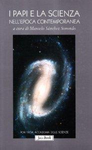Copertina di 'I papi e la scienza nell'epoca contemporanea'