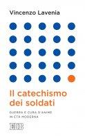 Il Catechismo dei soldati - Vincenzo Lavenia