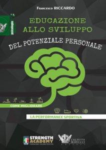 Copertina di 'Educazione allo sviluppo del potenziale personale. Come migliorare la performance sportiva'
