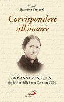 Corrispondere all'amore - Samuela Sartorel , Giovanna Meneghini