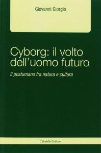 Copertina di 'Cyborg: il volto dell'uomo futuro'