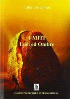 Miti: luci e ombre. (I) - Luigi Angelino