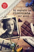 Ho sognato la cioccolata per anni - Birger Trudi, Green Jeffrey M.