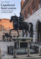 Capolavori fuori centro. I Cavalli di Piacenza di Francesco Mochi - Montanari Tomaso