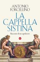 La Cappella Sistina - Antonio Forcellino