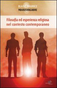 Copertina di 'Filosofia ed esperienza religiosa nel contesto contemporaneo'