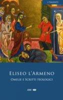 Omelie e scritti teologici - Eliseo l´Armeno