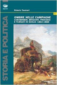 Copertina di 'Ombre nelle campagne. Carabinieri, briganti, processi e tumulti in Sicilia (1862-1868)'