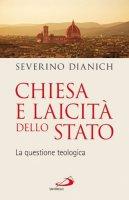 Chiesa e laicità dello Stato - Severino Dianich