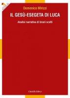 Il Gesù esegeta di Luca - Domenico Mirizzi