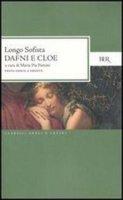 Dafni e Cloe. Testo greco a fronte - Longo Sofista