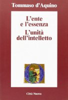 L'ente e l'essenza. L'unit� dell'intelletto - Tommaso d'Aquino (san)