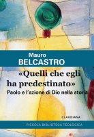 «Quelli che egli ha predestinato» - Mauro Belcastro