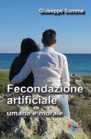 Fecondazione artificiale, umana e morale - Giuseppe Summa