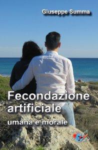 Copertina di 'Fecondazione artificiale, umana e morale'