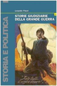 Copertina di 'Storie giudiziarie della grande guerra'