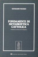 Fondamenti di metabioetica Cattolica - Giovanni Russo