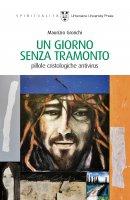Un giorno senza tramonto - Maurizio Gronchi