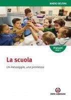 La scuola - Mario Delpini, Augusta Celada
