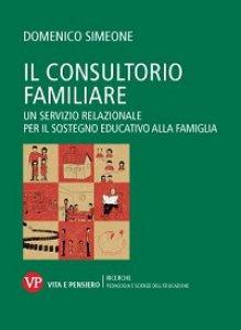 Copertina di 'Consultorio familiare. Un servizio relazionale per il sostegno educativo alla famiglia (Il)'