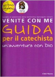 """Copertina di 'Un'avventura con Dio. Guida """"Venite con me""""'"""
