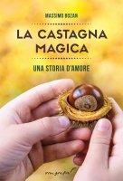 La castagna magica - Massimo Bozan