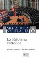 Storia della spiritualit�. 8 - Antonio Gentili, Mauro Regazzoni