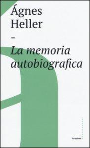 Copertina di 'La memoria autobiografica'