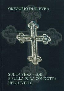 Copertina di 'Sulla vera fede e sulla pura condotta nelle virtù'