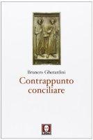 Contrappunto conciliare - Brunero Gherardini