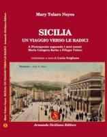 Sicilia: un viaggio verso le radici - Tolaro Noyes Mary