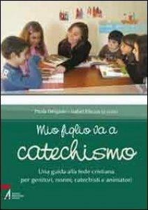 Copertina di 'Mio figlio va a catechismo'