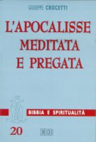 L'Apocalisse meditata e pregata - Crocetti Giuseppe