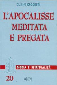 Copertina di 'L'Apocalisse meditata e pregata'