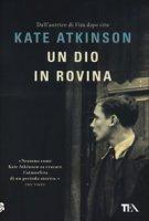 Un dio in rovina - Atkinson Kate