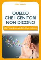 Quello che i genitori non dicono - Giulio Michelini