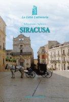 Siracusa. Frammenti del viaggiatore visionario - Aglieco Sebastiano