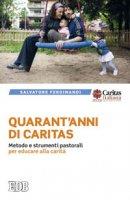 Quarant'anni di Caritas - Ferdinandi Salvatore
