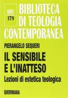 Il sensibile e l'inatteso - Pierangelo Sequeri