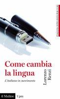 Come cambia la lingua - Lorenzo Renzi