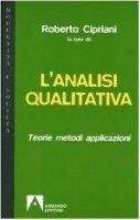 L' analisi qualitativa. Teorie, metodi, applicazioni - Cipriani Roberto