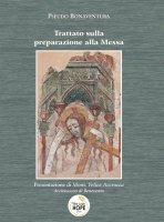 Trattato sulla preparazione alla messa - Bonaventura (san)