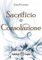 Sacrificio e Consolazione - Luisa Piccarreta