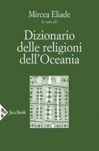 Copertina di 'Dizionario delle religioni dell'Oceania'