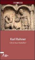 Chi è tuo fratello? - Rahner Karl