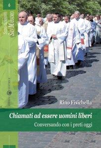 Copertina di 'Chiamati ad essere uomini liberi. Conversando con i preti oggi'