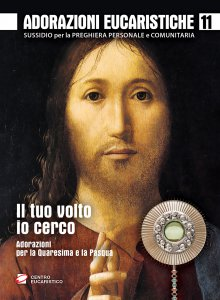 Copertina di 'Adorazioni eucaristiche. Il tuo volto io cerco'