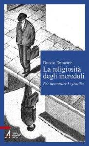 Copertina di 'La religiosità degli increduli'